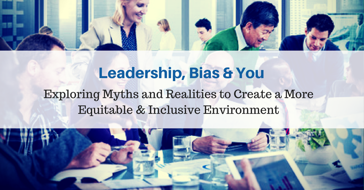 Exploring Myths and Realities to Create a More Equitable & Inclusive Environment