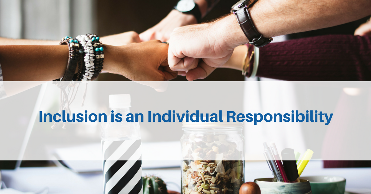 Inclusion is an Individual Responsibility