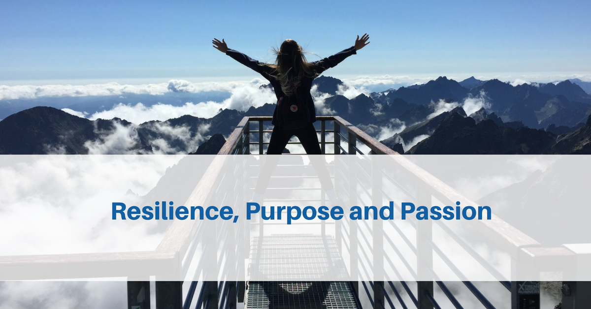 Resilience, Purpose and Passion